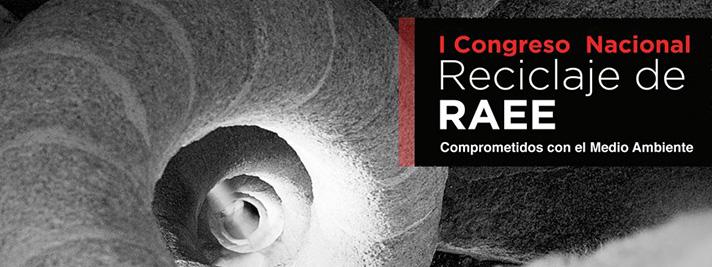 Primer Congreso Nacional de Reciclaje de RAEE