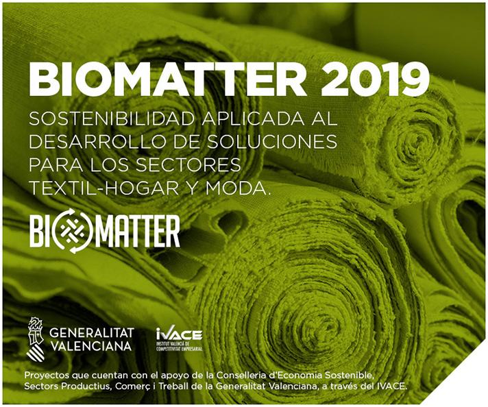BIOMATTER 2019: Sostenibilidad aplicada al desarrollo de soluciones para los sectores textil-hogar y moda