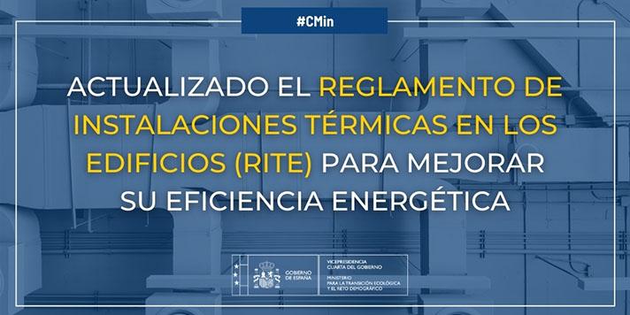 El Gobierno actualiza el Reglamento de Instalaciones Térmicas en los Edificios (RITE) para ayudar a mejorar la eficiencia energética